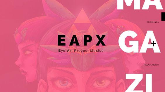 MAGAZI NE EDICIÓN No. 1 E A P X + Eye Art Proyect Mexico Celaya, Me...