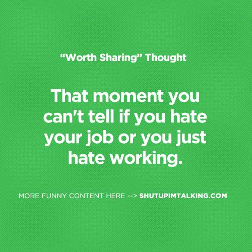 I Hate My Job Quotes Daily Inspiration Quotes