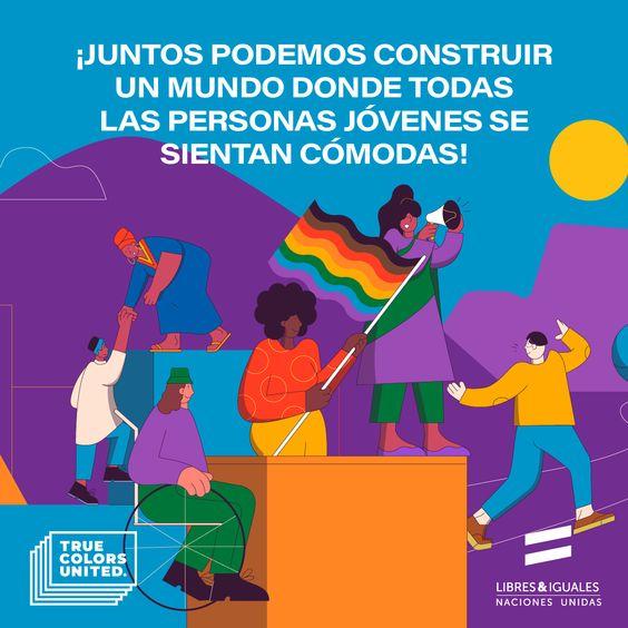 ¡Juntes podemos construir un mundo donde todas las personas jóvenes se sientan cómodas!