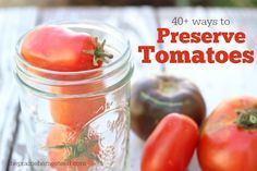 preserving tomatoes by canning, freezing, or drying