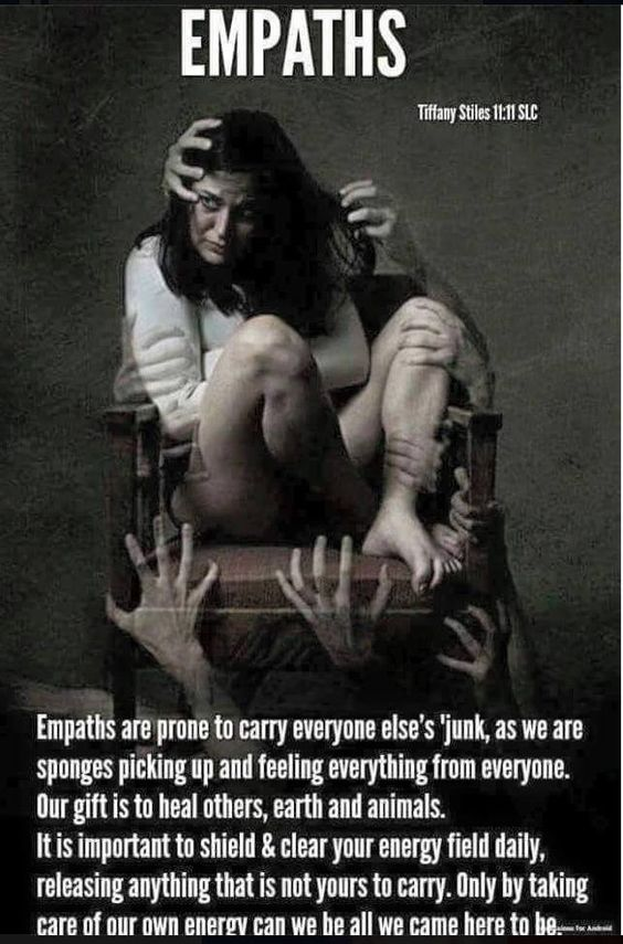 Empaths - The Wounded Healers in this world. This little poster sums it up quite nicely, although I do believe there are work-arounds - read here!
