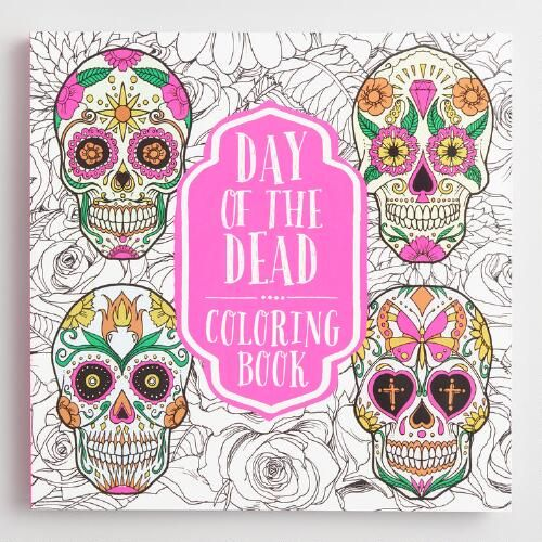 DIA DE LOS MUERTOS/DAY OF THE DEAD~Day of the Dead Coloring Book