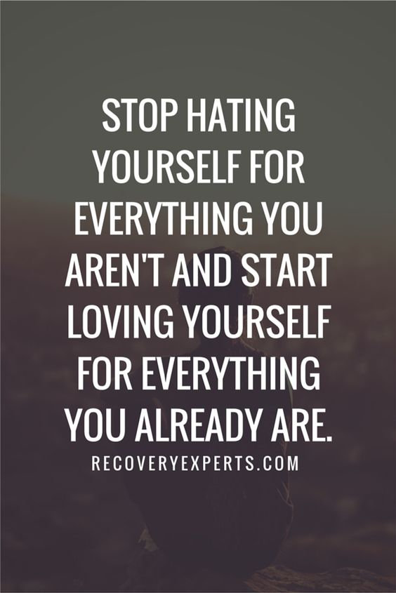 Inspirational Quotes: Stop hating yourself for everything you aren't and start loving yourself for everything you already are.  Follow: https://www.pinterest.com/recoveryexpert: