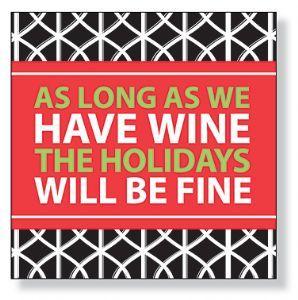 Mientras tengamos vino, los días de fiesta van a estar bien!