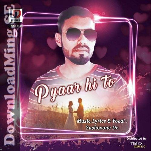 Pyaar Hi To Mp3 Song Download By Sushovone De 2020 In 2020 Mp3 Song Download Mp3 Song Mothers Day Songs