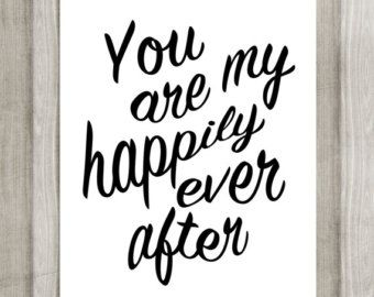 You Are My Happily Ever After Printable Perfect for a wedding or Valentine's Day
