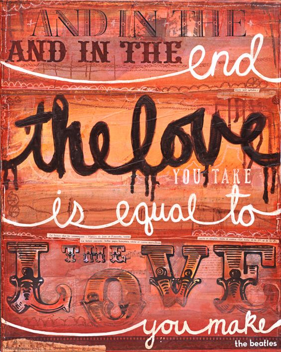 The Love You Make is Equal to the Love You Take