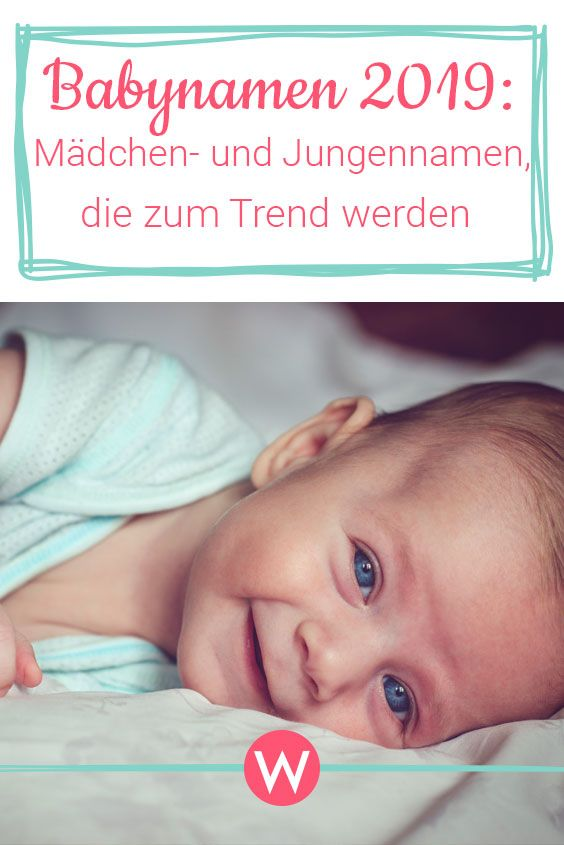 Babynamen 2019 Schone Ideen Fur Jungen Und Madchen Wunderweib Babynamen Namen Baby Jungen Baby Vornamen
