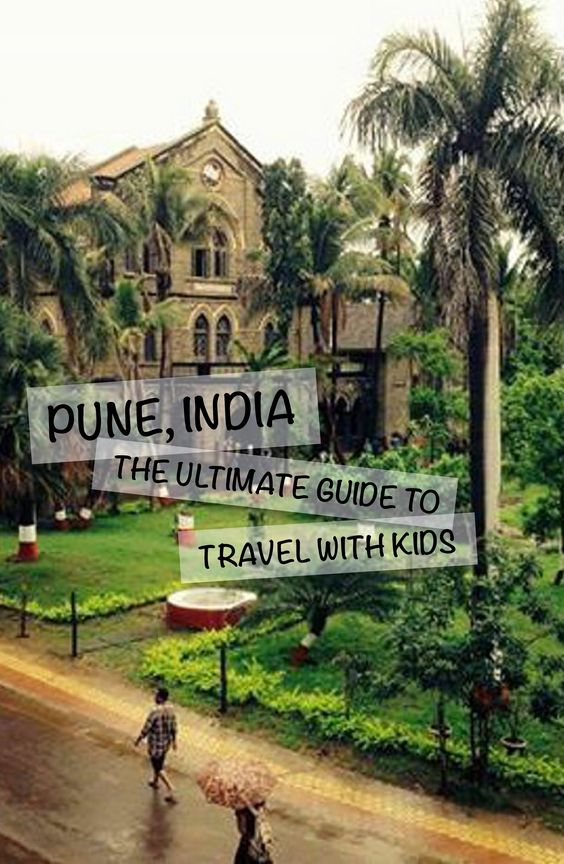 Pune, India: The Ultimate Guide with Kids