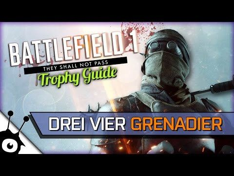 Drei Vier Grenadier Battlefield 1 They Shall Not Pass Trophy