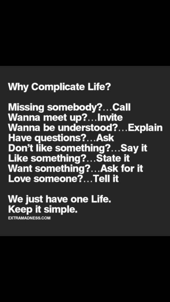 Why complicate life?                                                       …