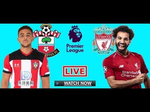 Liverpool Vs Southampton Live مشاهدة مباراة ليفربول وثاوثهامتون بث مباشر Live Football Streaming Football Streaming Live Cricket Streaming