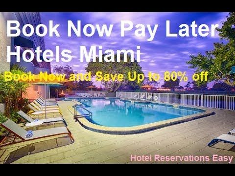 Pay Later Hotel Booking Book Now Pay Later Hotels Miami Hotel