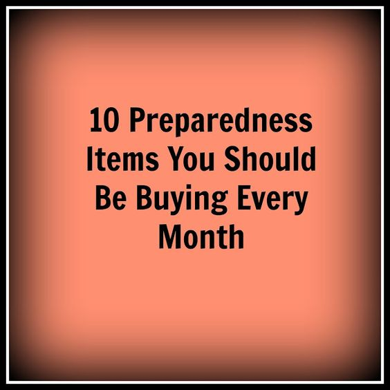 10 Preparedness Items You Should Be Buying Every Month