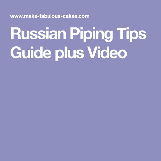 Russian Piping Tips Guide plus Video