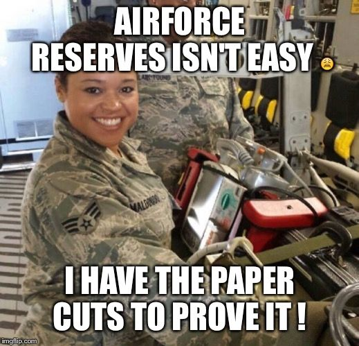 Image Tagged In Air Force Military Humor Air Force Air Force Humor Air Force Memes