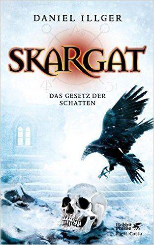 Skargat 2: Das Gesetz der Schatten eBook: Daniel Illger: Amazon.de: Bücher