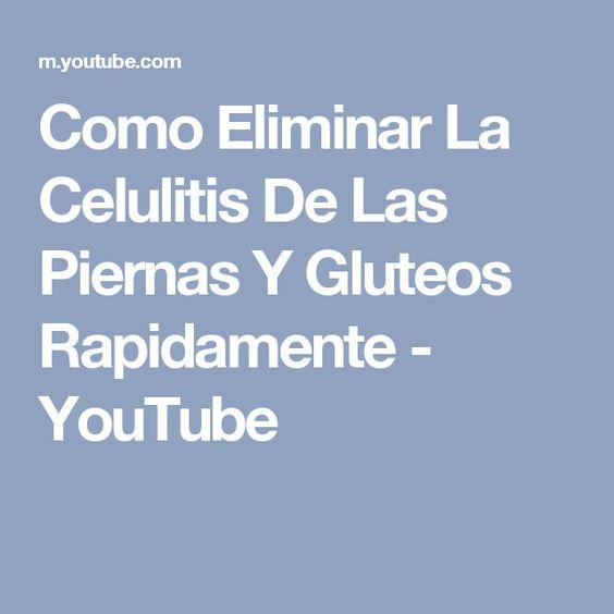 Como Eliminar La Celulitis De Las Piernas Y Gluteos Rapidamente - YouTube