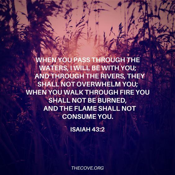 Isaiah 43 2 aug 17: