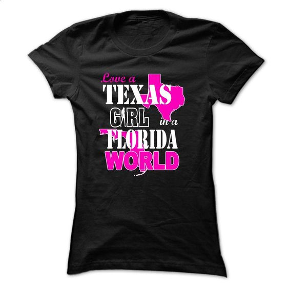 Love A Texas Girl In A Florida World T Shirt, Hoodie, Sweatshirts - design your own shirt #style #T-Shirts