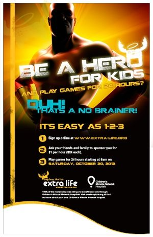 Be heroic! Play games and heal kids on Saturday, October 20, the 4th annual Extra Life gaming marathon for local CMN Hospitals. Visit www.Extra-Life.org to register and learn more.