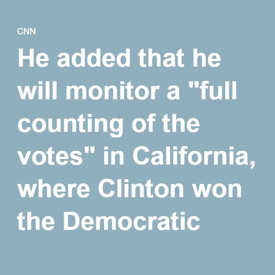 """He added that he will monitor a """"full counting of the votes"""" in California, where Clinton won the Democratic primary contest on Tuesday. The results will show """"a much closer vote,"""" Sanders predicted."""