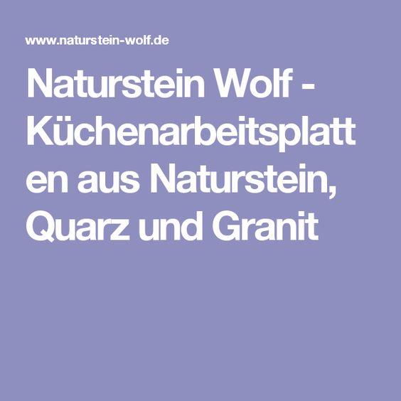 Naturstein Wolf - Küchenarbeitsplatten aus Naturstein, Quarz und Granit