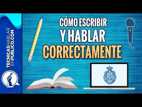 Como Aprender A Escribir Bien Y Hablar Correctamente Oratoria Ortografía Y Gramática Rae Online Aprender A Escribir Hablar En Publico Aprender A Redactar
