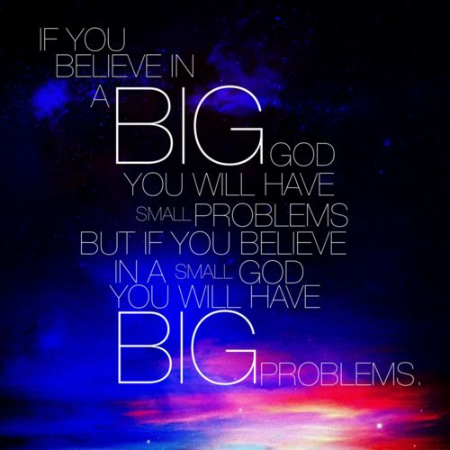 Our God is a Great Big God!