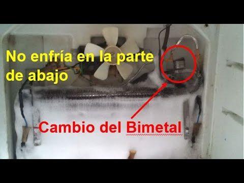 Como Reparar Un Refrigerador Cuando No Enfria Abajo Cambio Del Bimetal Youtube Refrigerador Refrigeracion Y Aire Acondicionado Aire Acondicionado Split