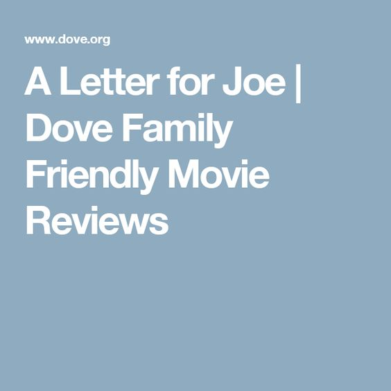 A Letter for Joe | Dove Family Friendly Movie Reviews