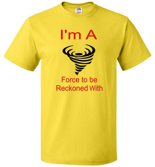 I'm A Force to be Reckoned With Short Sleeve Unisex Shirt