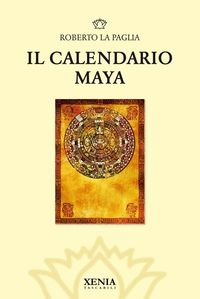 Il Calendario Maya da oggi anche in formato ebook: Books Worth Reading, Maya Roberto, Mayan Calendar, The Calendar