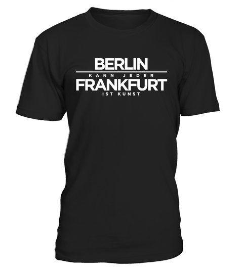 Limitierte Edition Berlin Frankfurt Rundhals T Shirt Unisex Shirts Tshirts T Shirt Cool Shirts Shirts