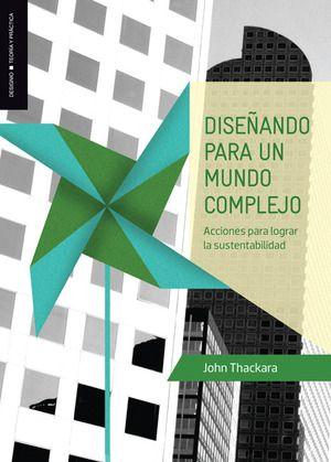 """Libro: Diseñando para un mundo complejo (versión en español de """"In the bubble"""")."""