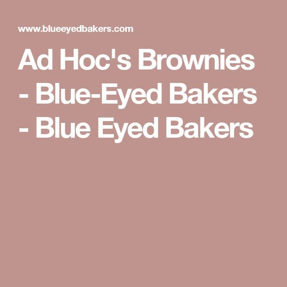Ad Hoc'sBrownies - Blue-Eyed Bakers - Blue Eyed Bakers