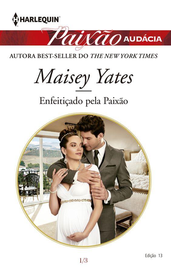 """Paixão Audácia: """"Enfeitiçado pela Paixão"""" de Maisey Yates.:"""