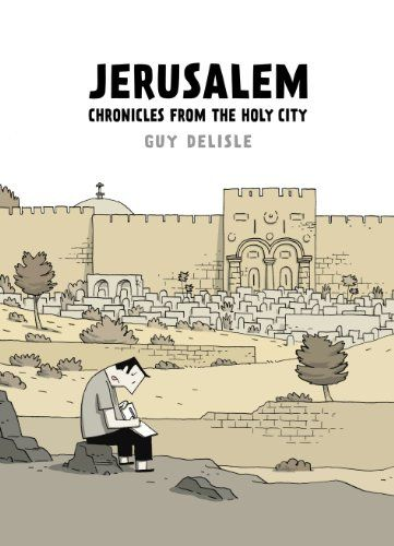 Jerusalem: Chronicles from the Holy City by Guy Delisle http://www.amazon.co.uk/dp/0224096699/ref=cm_sw_r_pi_dp_SgU8ub0V4R1DJ
