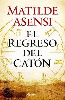 Vuelve Matilde Asensi con El regreso del Catón.