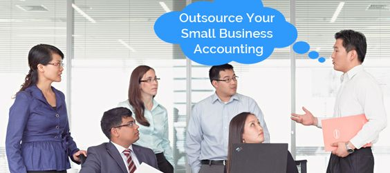 WHY YOU NEED TO OUTSOURCE ACCOUNTING SERVICES OF YOUR SMALL BUSINESS?
