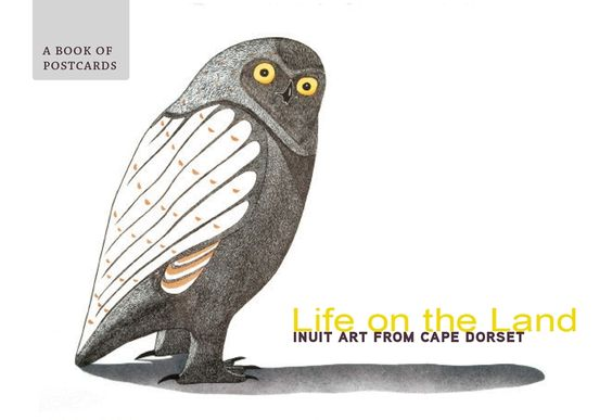 Life on the Land: Inuit Art from Cape Dorset Book of Postcards