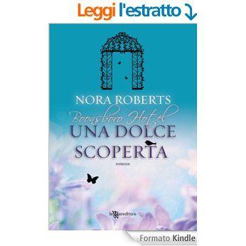 Una dolce scoperta (Leggereditore Narrativa) eBook: Nora Roberts, Alessia Barbaresi: Amazon.it: Kindle Store