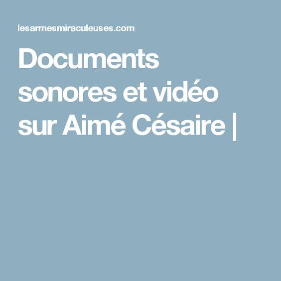 Documents sonores et vidéo sur Aimé Césaire  