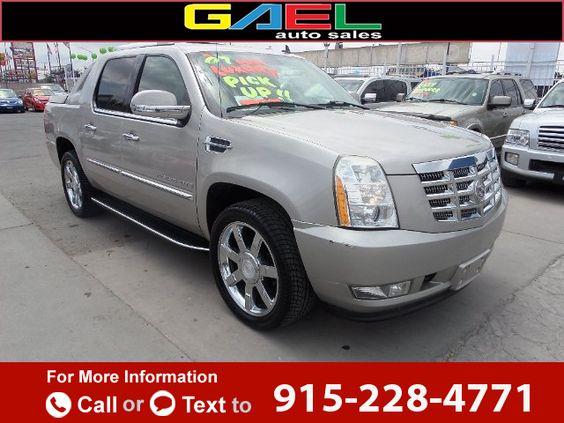2007 *Cadillac*  *ESCALADE* *EXT*   187k miles $17,995 187269 miles 915-228-4771 Transmission: Automatic  #Cadillac #ESCALADE EXT #used #cars #GaelAutoSales #ElPaso #TX #tapcars