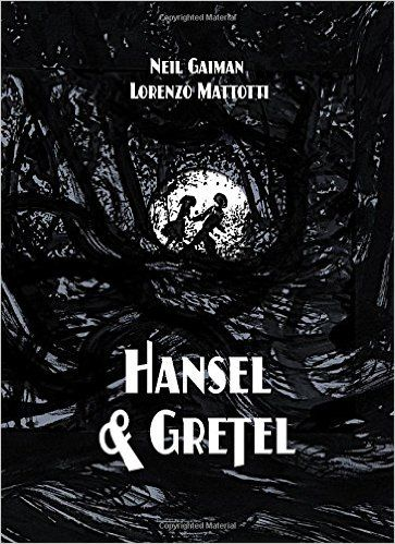 Hansel and Gretel Standard Edition: A TOON Graphic: Amazon.de: Neil Gaiman, Lorenzo Mattotti: Fremdsprachige Bücher
