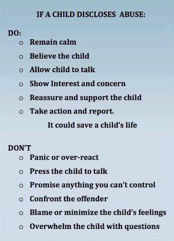 Child Abuse Do's and Don't's for those hearing a wounded child's story first.: