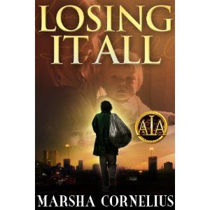 #Book Review of #LosingItAll from #ReadersFavorite - https://readersfavorite.com/book-review/losing-it-all  Reviewed by Carine Engelbrecht for Readers' Favorite  Centered around the theme of homelessness, Losing it All by Marsha Cornelius tells the hard luck stories of two main characters. Frank hides a lifetime of pain and mostly bad memories behind the grimy disguise of a street person. Chloe's delicate veneer of domestic respectability shatters when her husband Duane le...