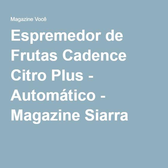 Espremedor de Frutas Cadence Citro Plus - Automático - Magazine Siarra
