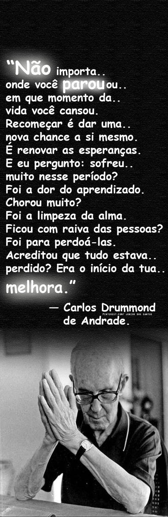 — Carlos Drummond de Andrade.