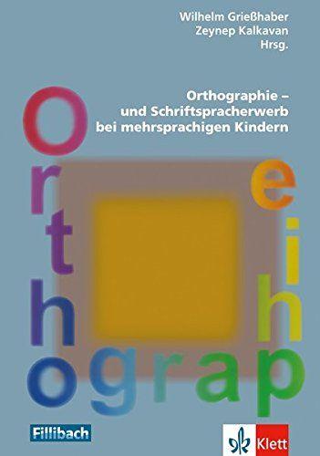 Orthographie- und Schriftspracherwerb bei mehrsprachigen Kindern: Amazon.de: Wilhelm Grießhaber, Zeynep Kalkavan: Bücher